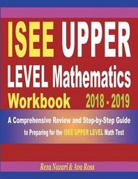 ISEE Upper Level Mathematics Workbook 2018 - 2019