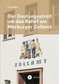Der Deutungsstreit um das Relief am Marburger Zollamt