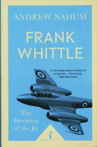 Frank Whittle and the Invention of the Jet