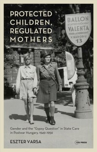 Protected Children, Regulated Mothers
