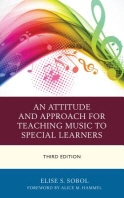 An Attitude and Approach for Teaching Music to Special Learners, Third Edition