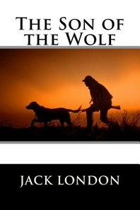 The Son of the Wolf Jack London