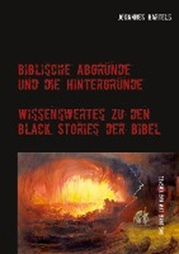 Biblische Abgruende und die Hintergruende