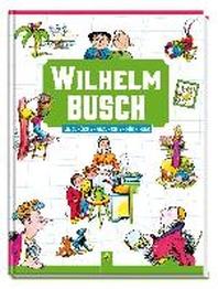 Wilhelm Busch Die schoensten Geschichten fuer Kinder