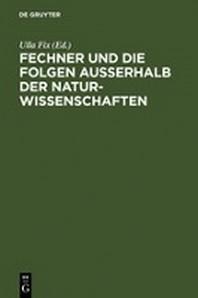 Fechner Und Die Folgen Auerhalb Der Naturwissenschaften