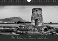 Die Salinen von Trapani auf Sizilien (Wandkalender 2021 DIN A4 quer)