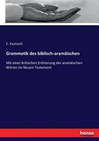Grammatik des biblisch-aram?ischen