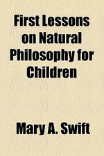 First Lessons on Natural Philosophy for Children