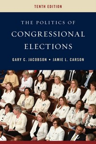 The Politics of Congressional Elections, Tenth Edition