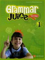 GRAMMAR JUICE FOR KIDS. 1