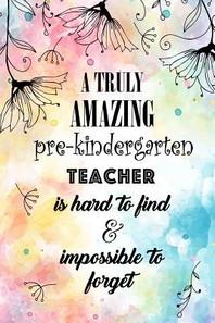 A Truly Amazing Pre-Kindergarten Teacher