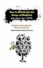 How to Effectively Use Honey as Medicine