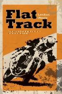 Flat Track - A Story about Coming of Age, Love and Above All, Racing
