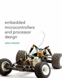Embedded Microcontrollers and Processor Design (Hardcover)