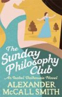 The Sunday Philosophy Club. Alexander McCall Smith
