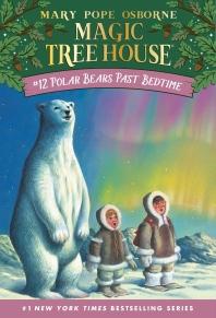 Magic Tree House. 12: Polar Bears Past Bedtime