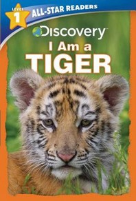 Discovery All Star Readers I Am a Tiger Level 1 (Library Binding)
