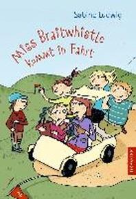Miss Braitwhistle kommt in Fahrt