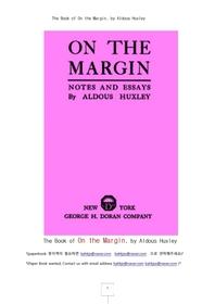 올더스 헥슬리의 노트및 에세이책의 여백론.The Book of On the Margin, by Aldous Huxley
