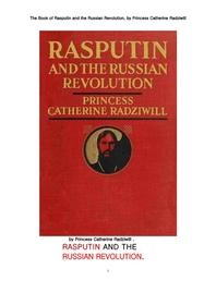 라스푸틴 과 러시아 혁명. The Book of Rasputin and the Russian Revolution, by Princess Catherine Radziwill