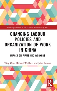Changing Labour Policies and Organization of Work in China