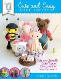 Sugar High Presents... Cute & Easy Cake Toppers