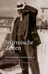 Stuermische Zeiten ? Eine Kuenstlerehe in Briefen 1915-1943