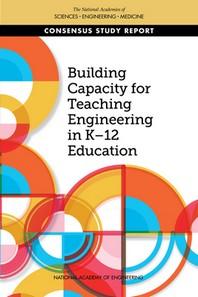Building Capacity for Teaching Engineering in K-12 Education