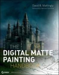 The Digital Matte Painting Handbook [With DVD]