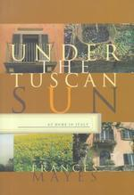 Under the Tuscan Sun : At Home in Italy