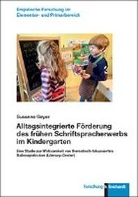 Alltagsintegrierte Foerderung des fruehen Schriftspracherwerbs im Kindergarten