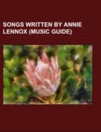 Songs Written by Annie Lennox (Music Guide)