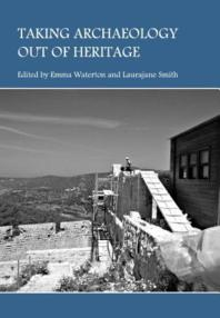 Taking Archaeology Out of Heritage