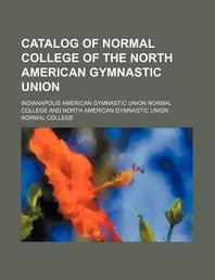 Catalog of Normal College of the North American Gymnastic Union