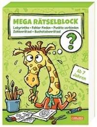 Mega Raetselblock - Labyrinthe, Fehler finden, Punkte verbinden, Zahlenraetsel, Buchstabenraetsel