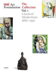 Hilti Art Foundation. the Collection. Vol. I, Volume 1