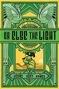 Or Else the Light