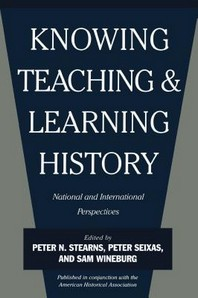 Knowing, Teaching, and Learning History