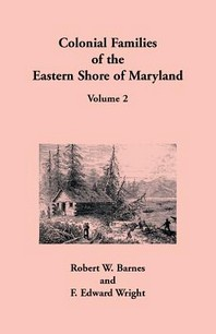 Colonial Families of the Eastern Shore of Maryland, Volume 2