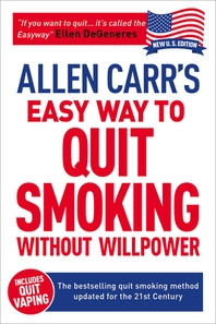 Allen Carr's Easy Way to Quit Smoking Without Willpower - Incudes Quit Vaping