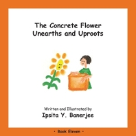 The Concrete Flower Unearths and Uproots