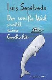 Der weisse Wal erzaehlt seine Geschichte