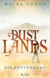 Dustlands 01 - Die Entfuehrung