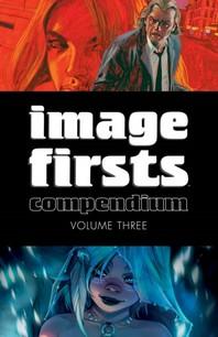 Image Firsts Compendium Volume 3