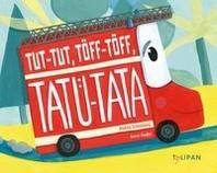Tut-Tut, Toeff-Toeff, Tatue-Tata