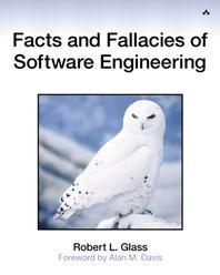Facts and Fallacies of Software Engineering