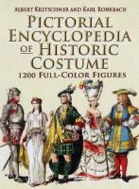 Pictorial Encyclopedia of Historic Costume