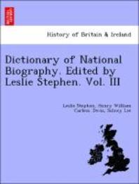 Dictionary of National Biography. Edited by Leslie Stephen. Vol. III