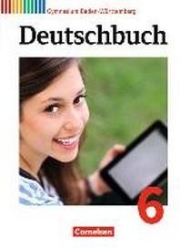 Deutschbuch Gymnasium Band 6: 10. Schuljahr - Baden-Wuerttemberg - Schuelerbuch