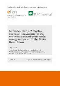 Numerical study of physico- chemical interactions for CO2 sequestration and geothermal energy utilization in the Ordos Basin, China